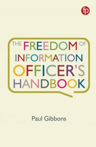 The Freedom of Information Officer's Handbook, Facet Publishing